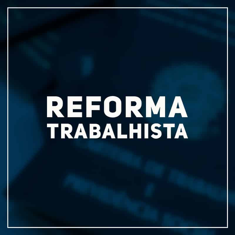 Resumo da reforma trabalhista